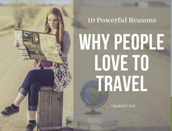 10 Powerful Reasons Why People Love to Travel Long-term